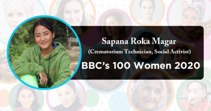 Sapana Roka Magar- The 100 most influential women of 2020 by BBC.