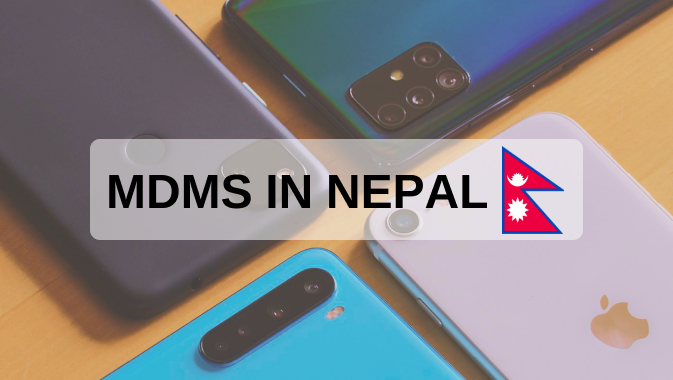 Mobile Device Management System (MDMS) implementation in Nepal from Shrawan 1