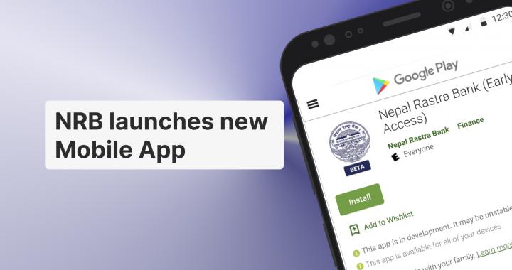 Nepal Rastra Bank launches new Nepal Rastra Bank Mobile App