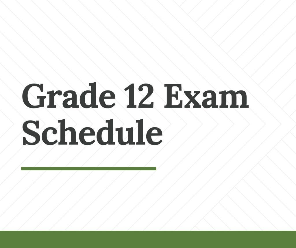 grade 12 Examination Schedule