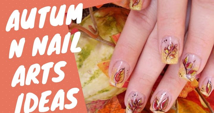 Autumn Nail Arts: trendy designs to try this Autumn